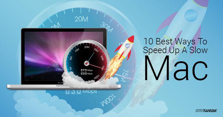 10 Best Ways To Speed Up A Slow Mac