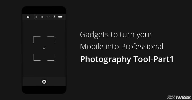 20 Gadgets For Professional Photographers- Part 1