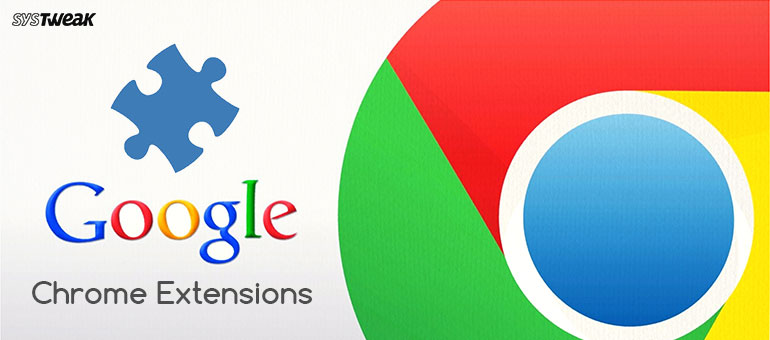 12 Best Google Chrome Extensions You Must Have
