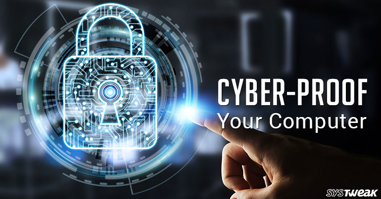 15 Easy Tips To Cyber-Proof Your Computer