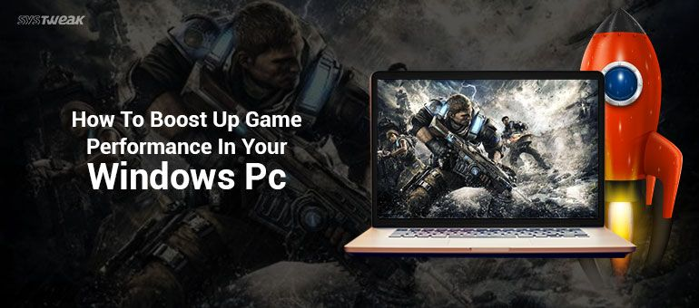 How To Boost Game Performance In Your Windows PC