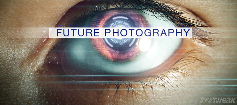 How Photography Should Be in The Future