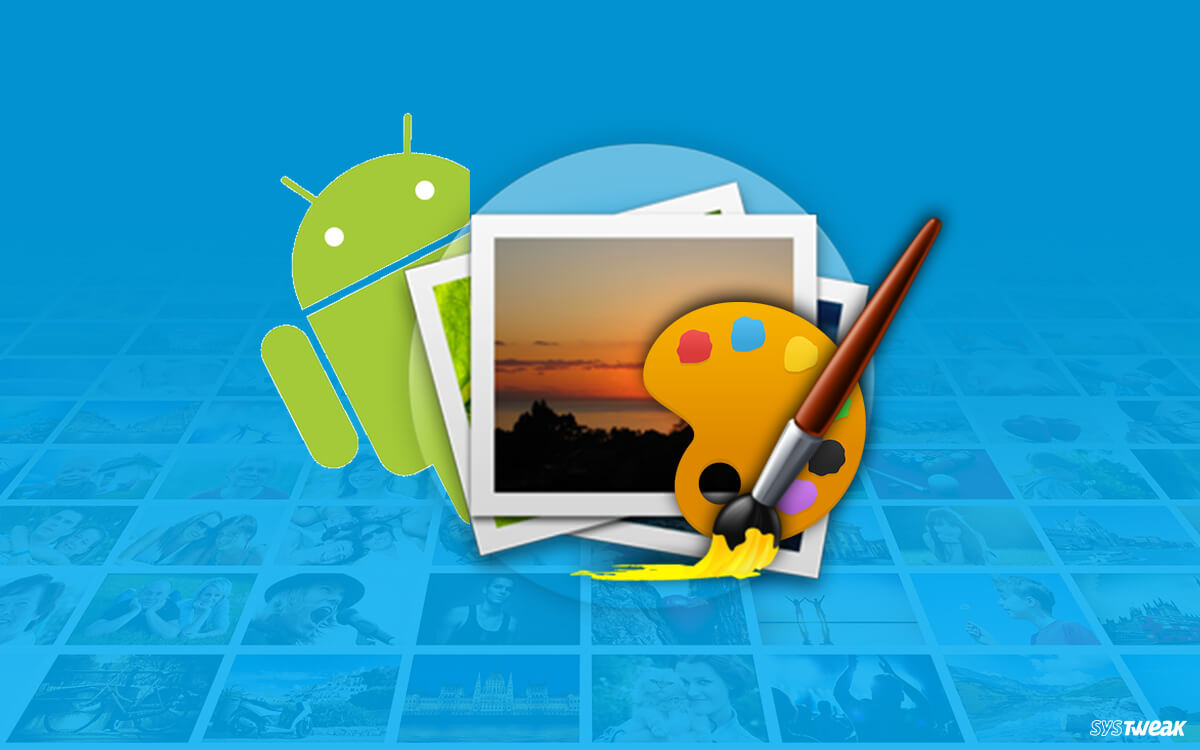 10 Best Photo Editing Apps For Android 2020