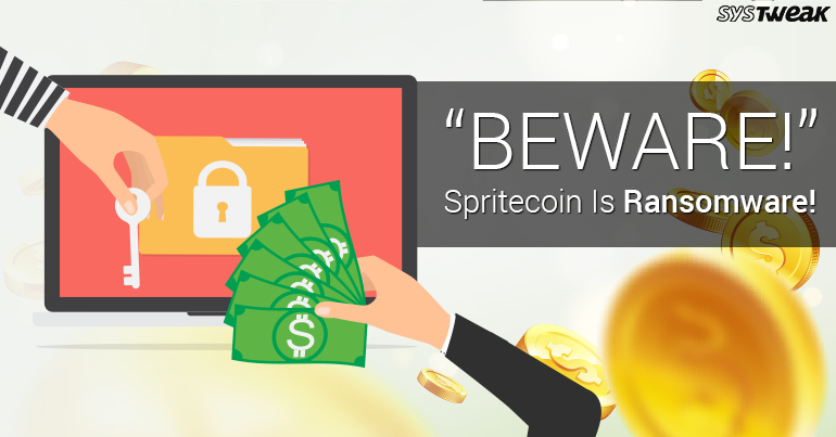 Beware Of SpriteCoin: It's Ransomware!