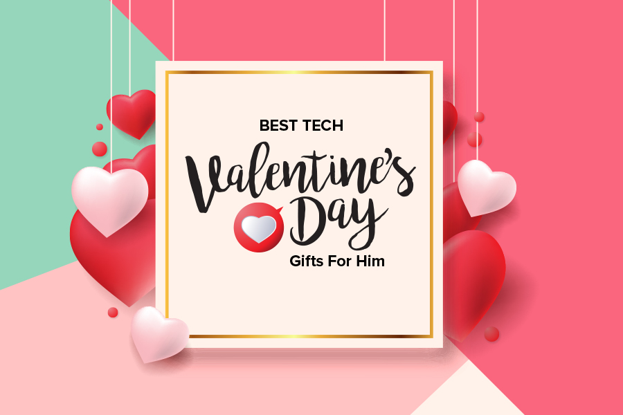 5 Best Tech Valentines Gifts For Him