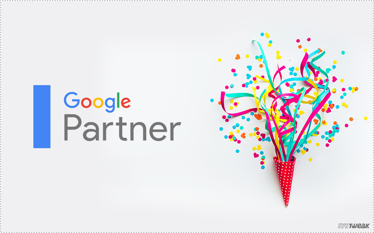 Systweak Software is Now a Google Partner