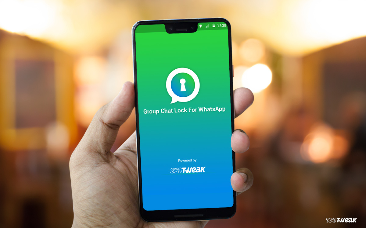 Systweak Software's Group Chat Lock for WhatsApp Now on Play Store