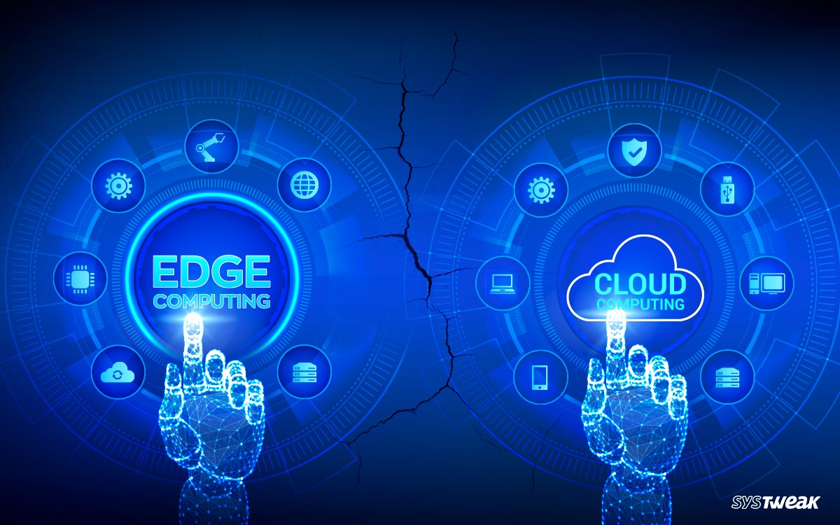 Edge Computing v/s Cloud Computing: Everything You Want To Know!
