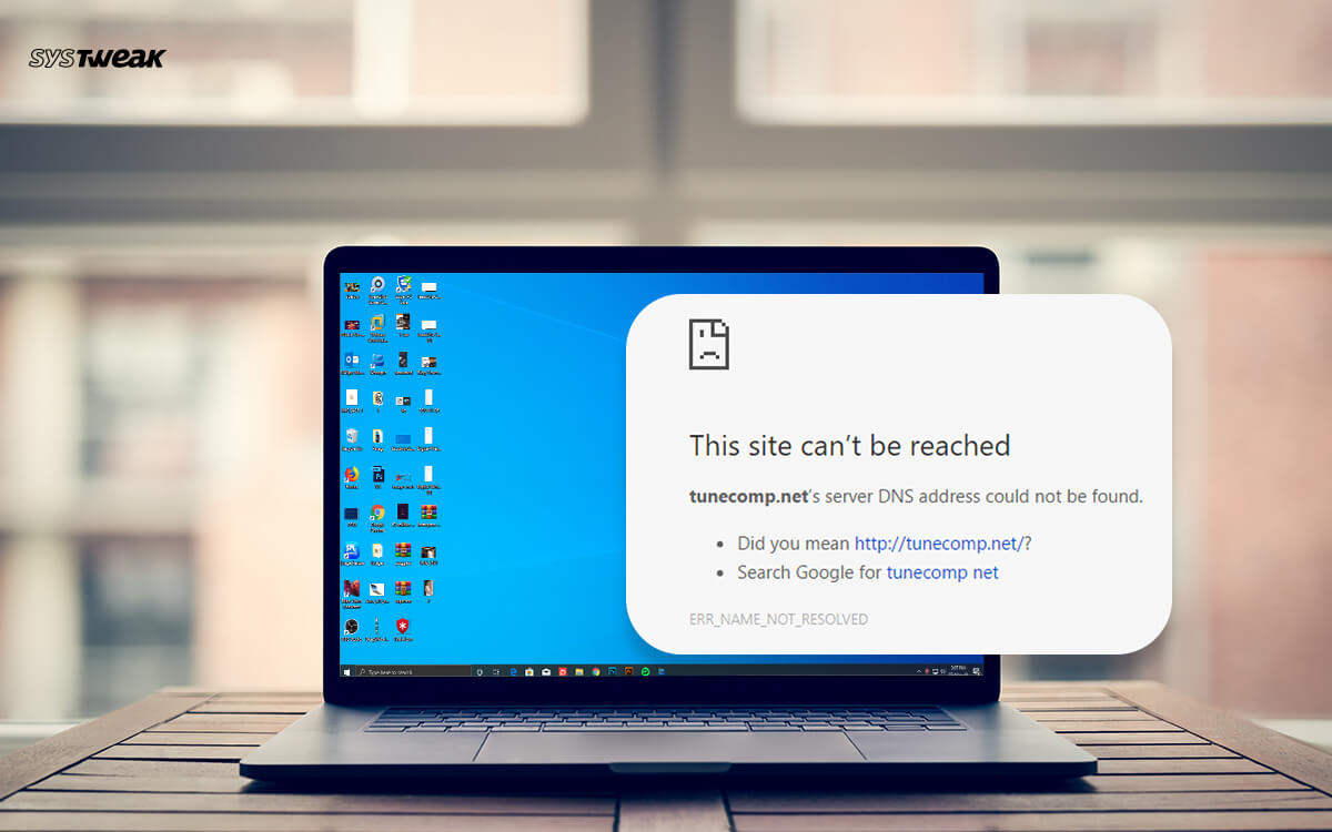 How To Fix ERR_NAME_NOT_RESOLVED Error In Chrome On Windows 10
