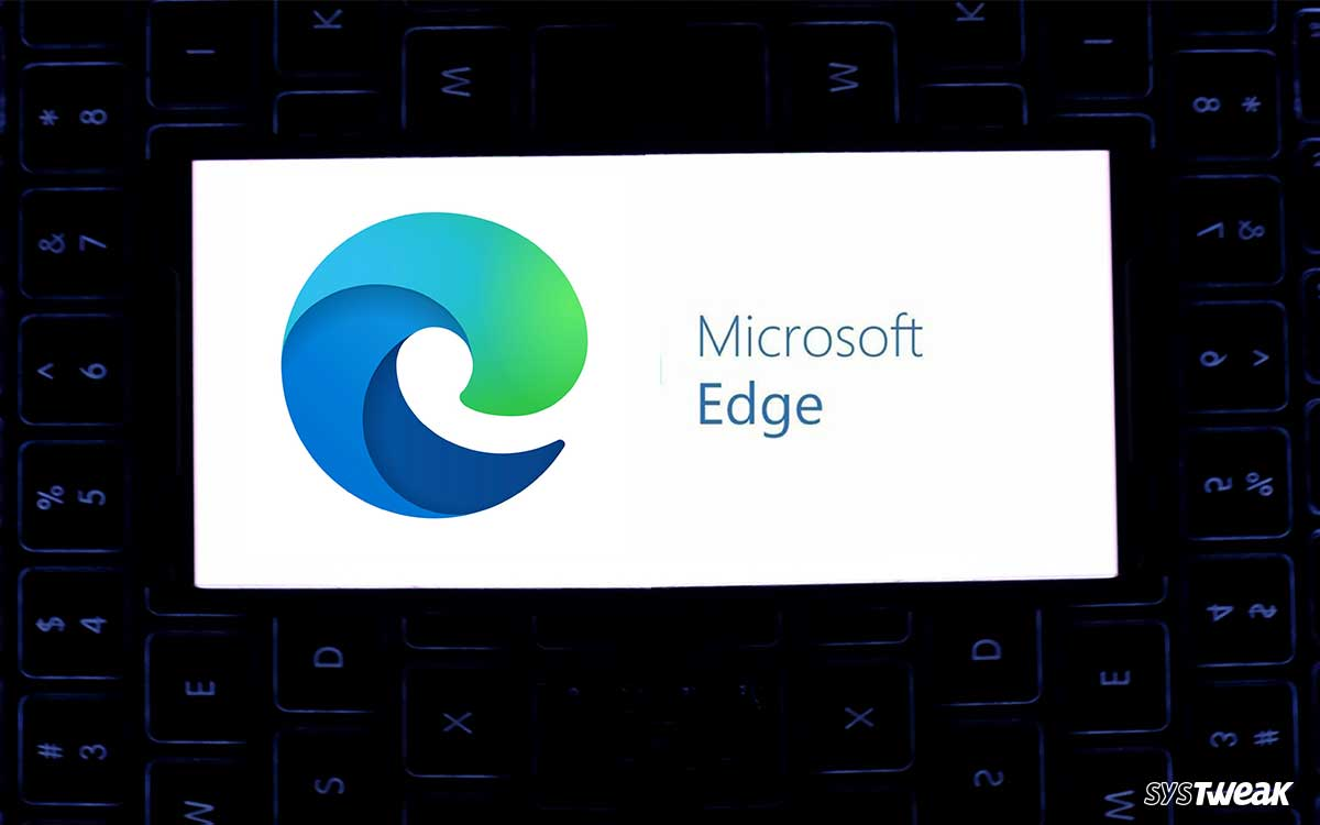 Microsoft Edge Launched in An All-New Avatar: All You Need to Know