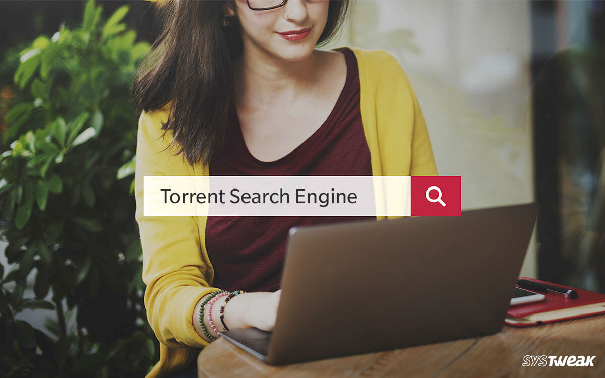 Best Torrent Search Engines To Find Millions of Active Torrent Files