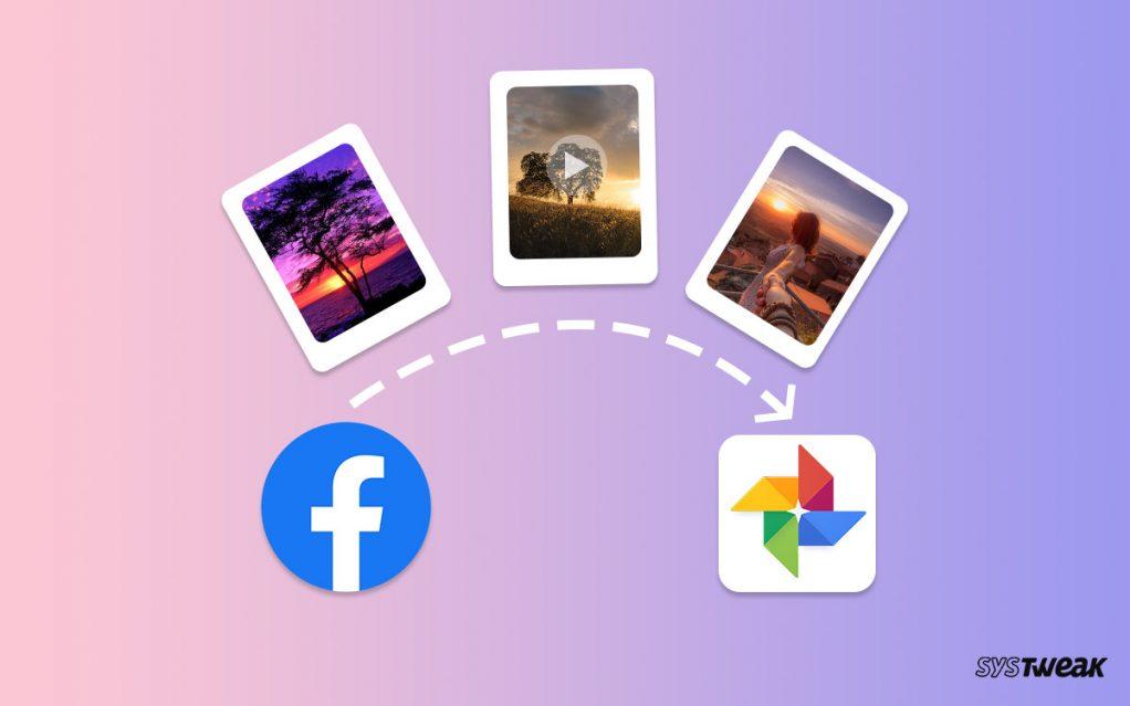 How To Transfer Facebook Photos And Videos To Google Photos?