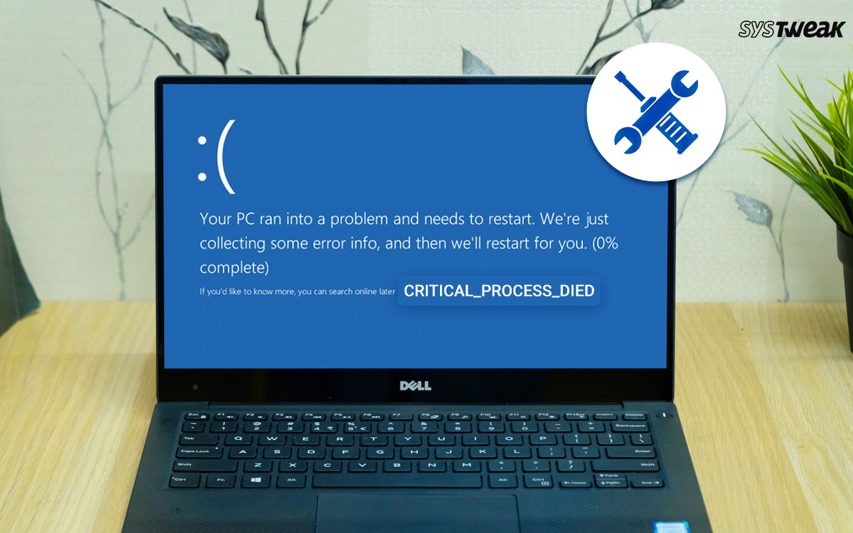 Critical Process Died on Windows 10 – How to Fix This BSOD Error