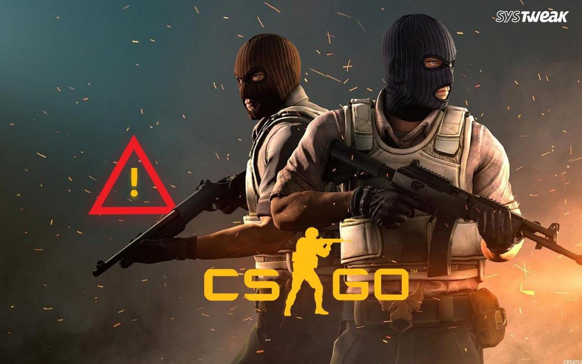 Top 10 Tips: How To Fix CSGO Not Launching 2020