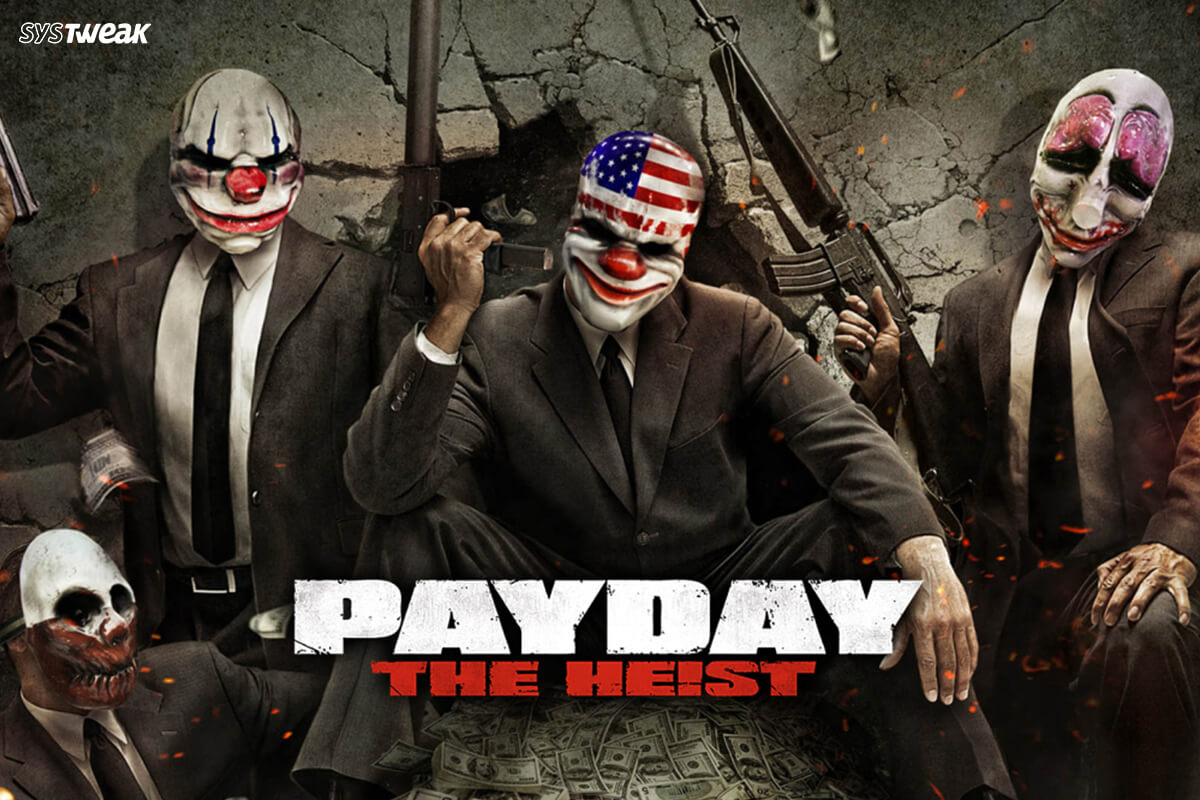 PayDay 2 Not Launching 2021 On Windows 10 PC: How Do I Fix It