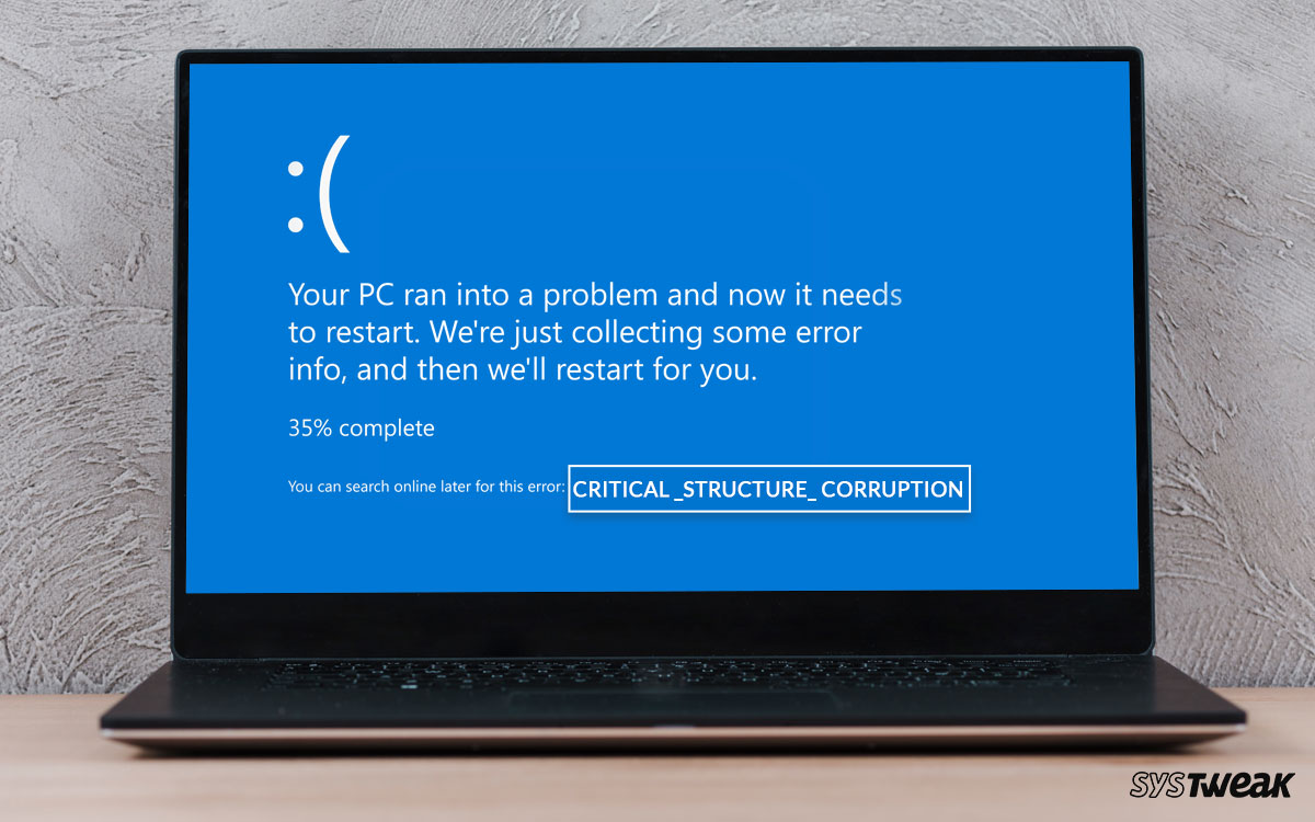 How to Get Rid of BSOD Critical Structure Corruption in Windows 10 PC