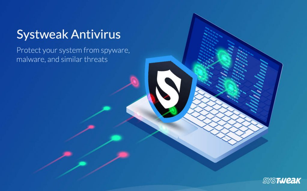 "Systweak Launches ""Systweak Antivirus for PC"""