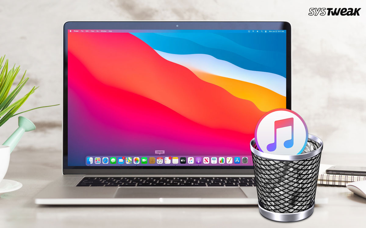 How To Remove iTunes From Your Mac Completely