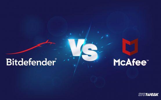 Bitdefender VS McAfee: The Ultimate Comparison