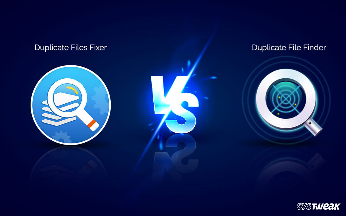 Duplicate Files Fixer VS Duplicate File Finder – Which is the Best?