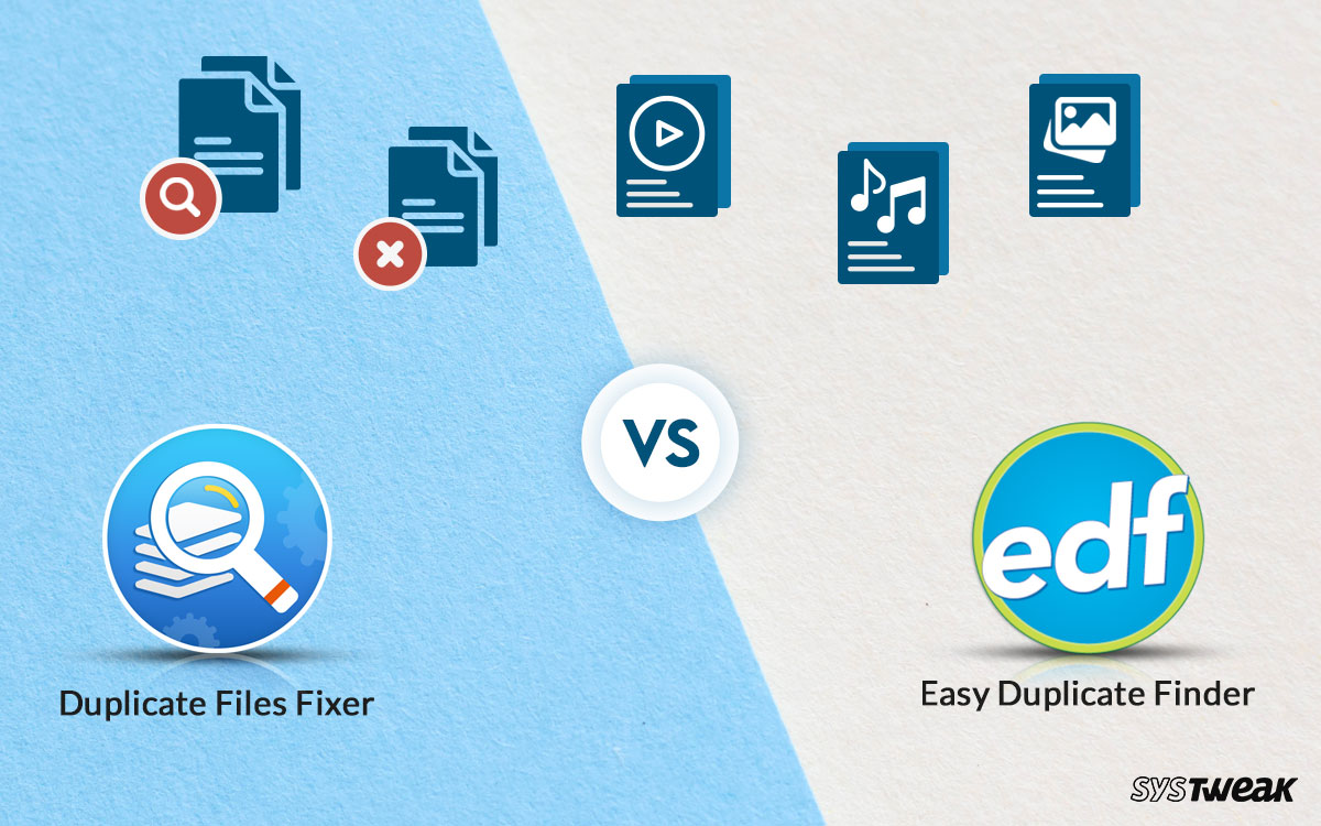 Duplicate Files Fixer VS Easy Duplicate Finder: Which Suits Your Needs?