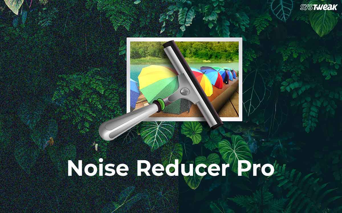 Noise Reducer Pro Review – A Perfect Solution To Improve Your Memories.