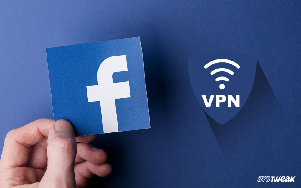 SystweakVPN- The Best VPN To Unblock Facebook And Secure Browsing