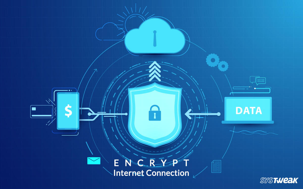 Seven Ways To Encrypt Your Internet Connection
