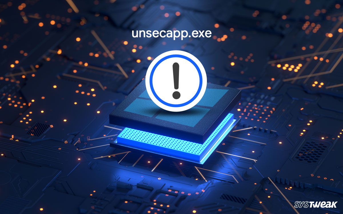Is Unsecapp.exe Safe? How To Remove An Unsecapp Error?