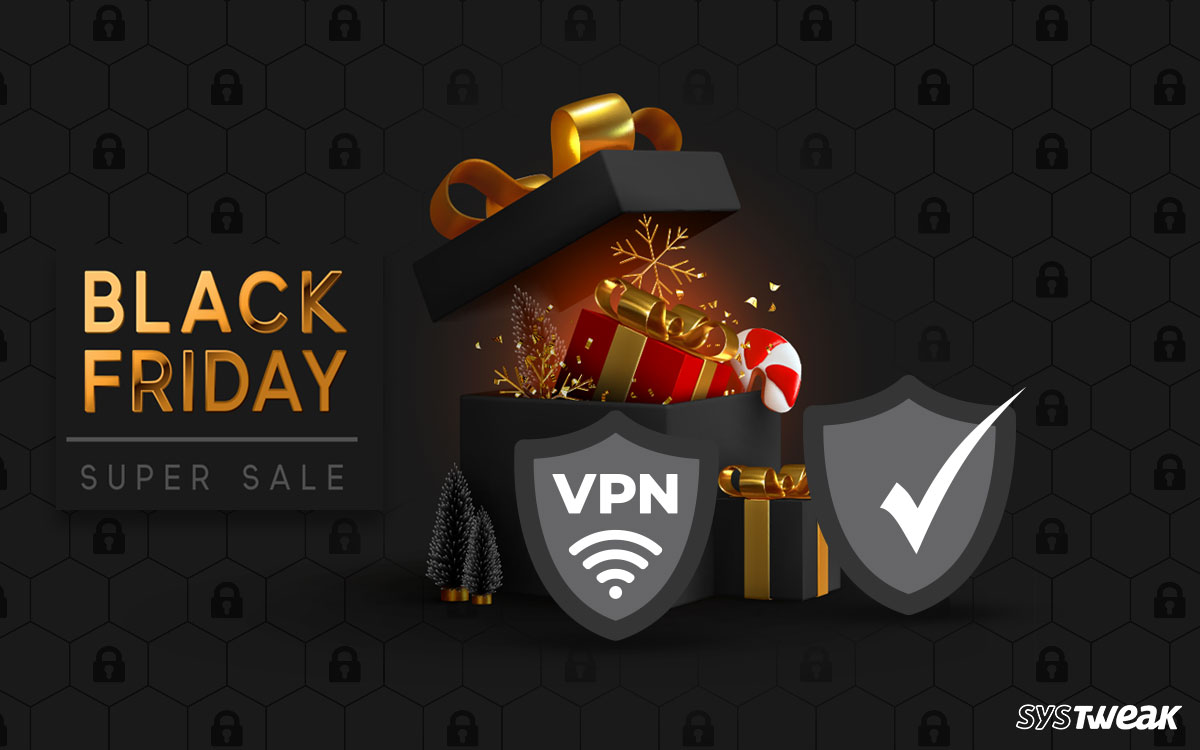 Best Black Friday Software Deals on Top VPN and Best Antivirus Software – 2020