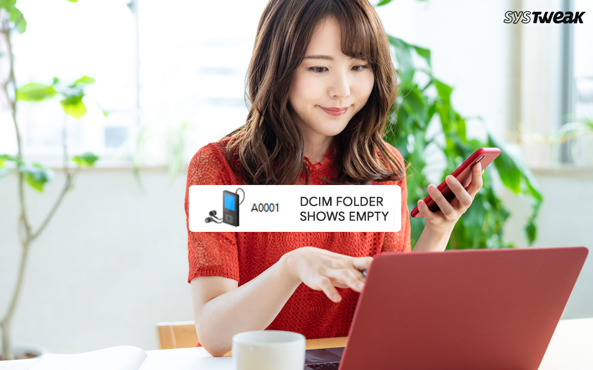 """{FIXED}: """"DCIM Folder Shows Empty But Not"""" Issue On Windows PC/Android"""