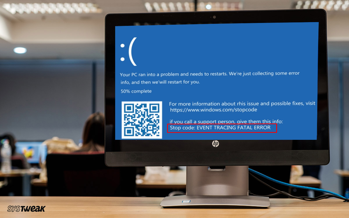 [100% Working Fix]: Event Tracing Fatal Error On Windows 10