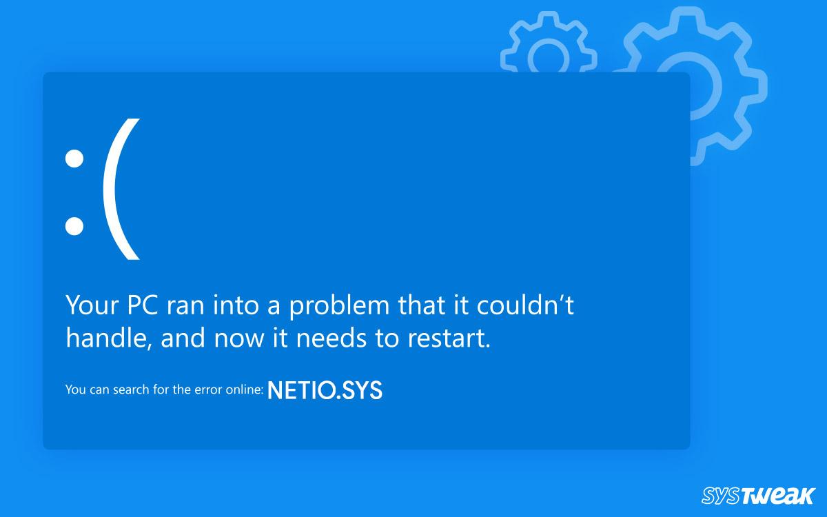 Fixes To Resolve NETIO.SYS Blue Screen Windows 10 Errors (2020)