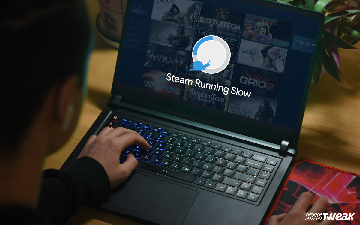 Quick Methods To Solve Steam Running Slow