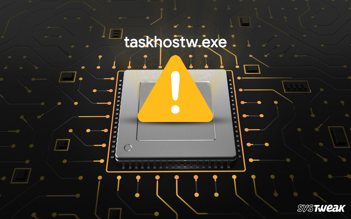 What Is The Taskhostw.Exe Process In Windows 10? Is It A Virus, Or Is It Safe?