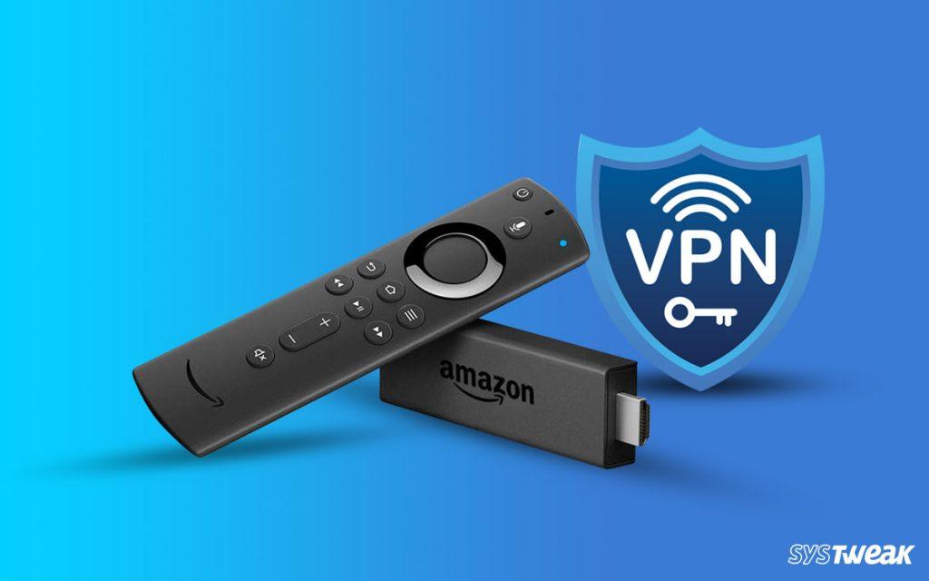Best VPN for Amazon Fire TV Stick – 2021