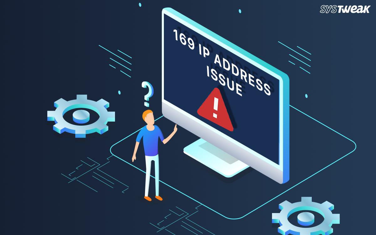 Best Ways to Fix 169 IP Address Issue In Windows