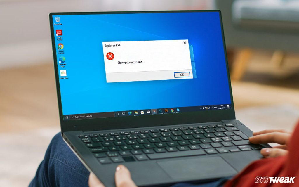 """Here's How We Learnt To Fix """"Element Not Found Error"""" On Windows 10"""