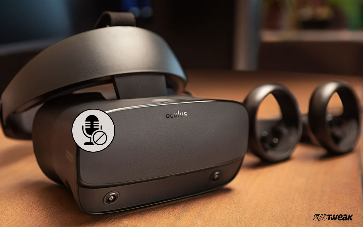 [Fixed] Oculus Rift S Mic Not Working On Windows 10
