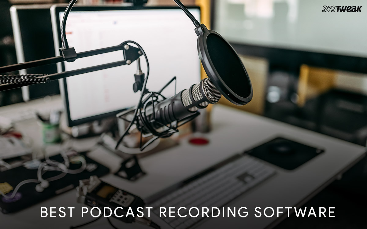 Best Podcast Recording Software In 2021
