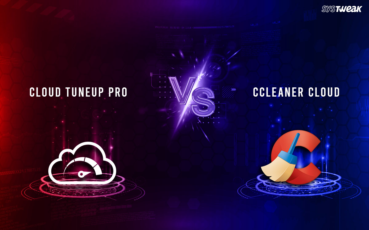 Cloud Tuneup Pro VS CCleaner Cloud: Which One Should You Choose & Why?