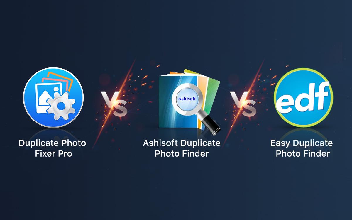 Duplicate Photo Fixer Pro vs Ashisoft Duplicate Photo Finder vs Easy Duplicate Photo Finder