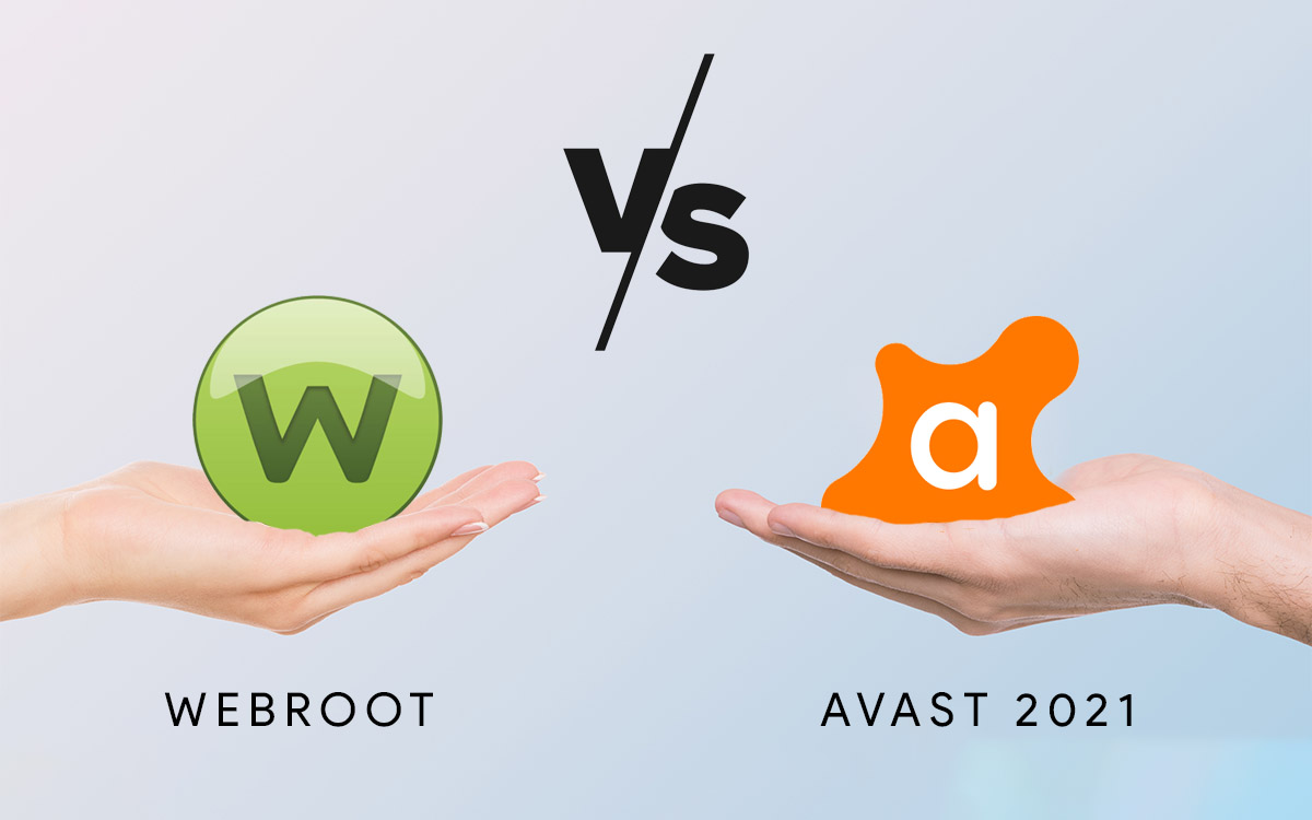 Webroot Vs Avast 2021 | The Ultimate Comparison Guide