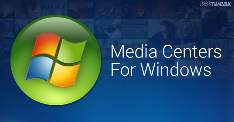 8 Best Free Media Centers For Windows