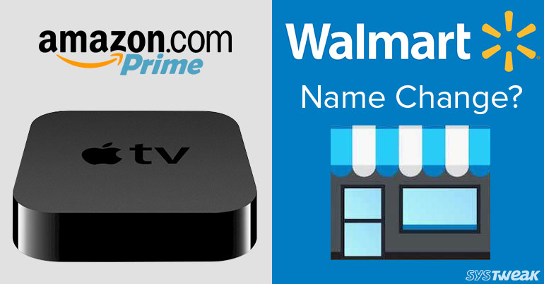 Newsletter: Amazon Prime Makes An Entry On Apple TV & Walmart Has A New Name