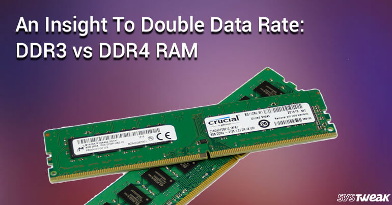 An Insight Into Double Data Rate: DDR3 Vs DDR4 RAM