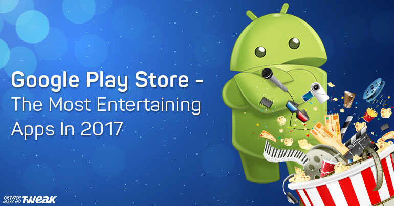 Google Play Store – The Most Entertaining Apps In 2020