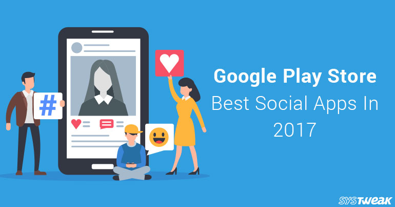 Google Play Store –  Best Social Apps 2017