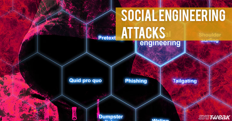 Beware of These Social Engineering Attacks!