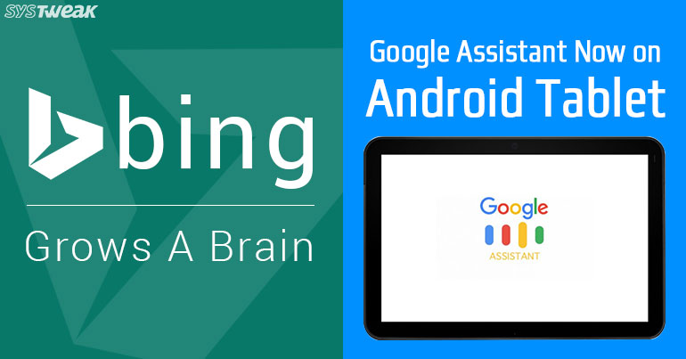 Newsletter: Bing To Get Smarter & Google Assistant Comes To Android Tablets